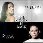 The Good is Back Lyrics - Anggun feat. Rossa