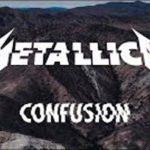 Confusion Lyrics - Metallica